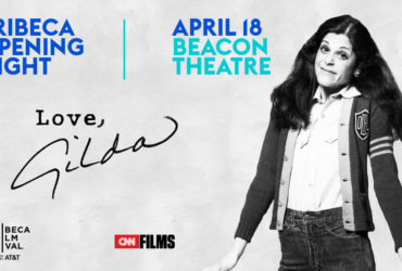 LOVE GILDA – world premiere at Tribeca Film Festival 2018